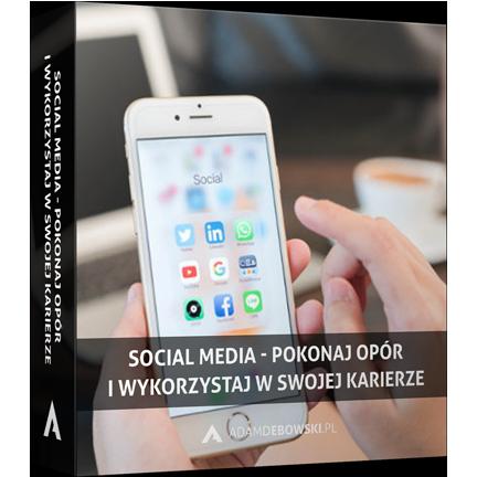 Social media - pokonaj opór i wykorzystaj w swojej karierze